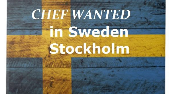 chef-wanted-in-sweden-stockholm-working-cook
